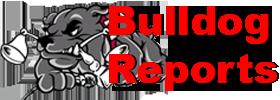 Bull Dog Reports